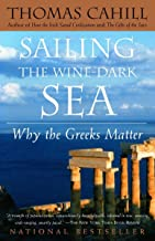 Sailing the Wine-Dark Sea: Why the Greeks Matter (The Hinges of History)