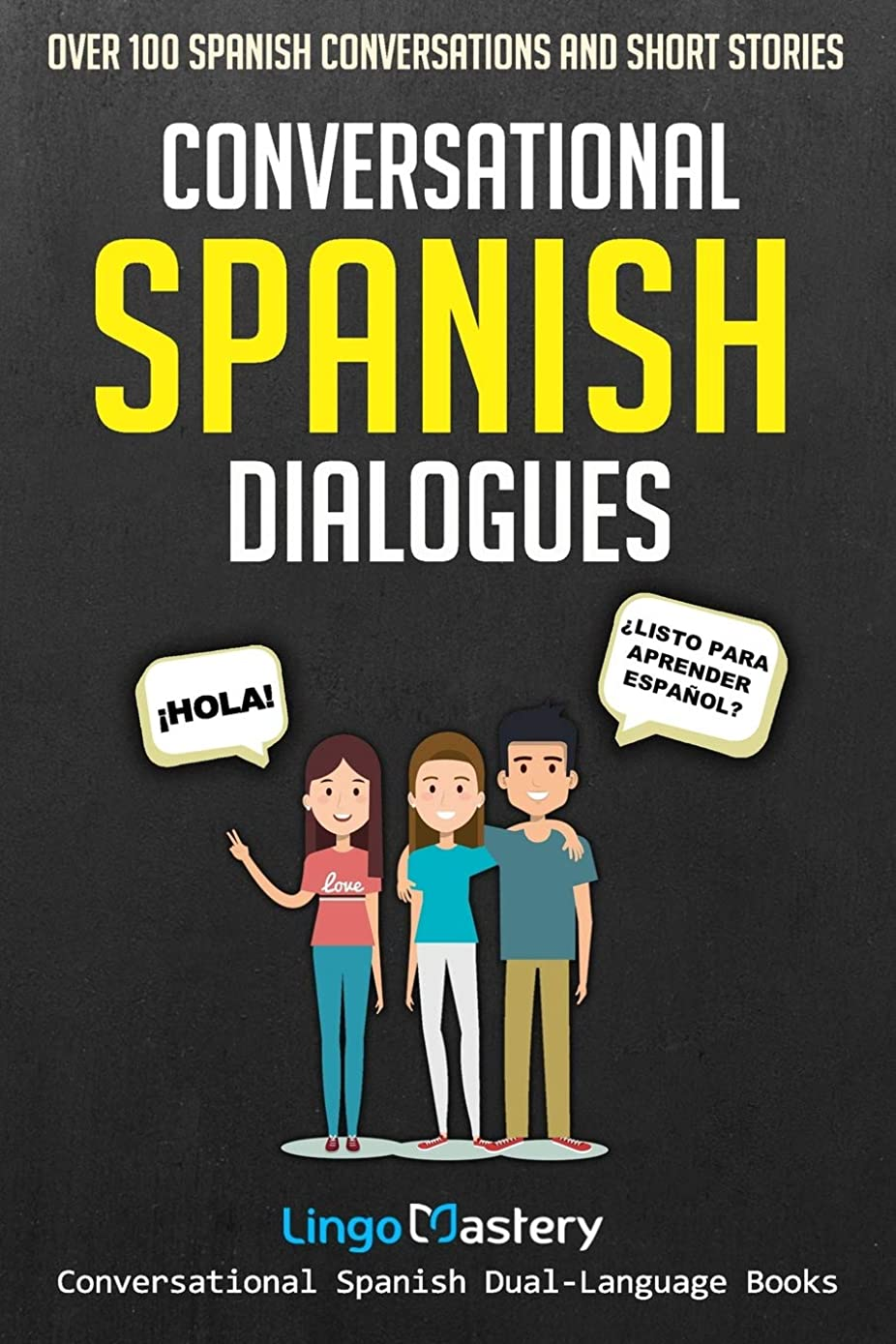 クック被害者無法者Conversational Spanish Dialogues: Over 100 Spanish Conversations and Short Stories (Conversational Spanish Dual Language Books)