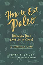How to Eat Paleo: (when You Don't Live in a Cave)