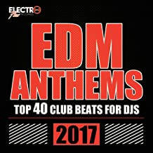 EDM Anthems 2017: Top 40 Club Beats For DJs
