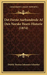 Det Forste Aarhundrede Af Den Norske Hoers Historie (1874)