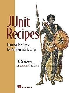 JUnit Recipes: Practical Methods for Programmer Testing