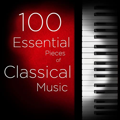 100 Essential Pieces of Classical Music: The Very Best of Mozart
