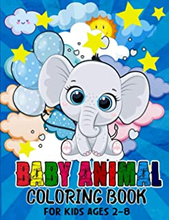 Baby Animal Coloring Book: Animals Coloring Book For Kids Ages 4-8 Features 30 Adorable Animals To Color In & Draw | A Col...