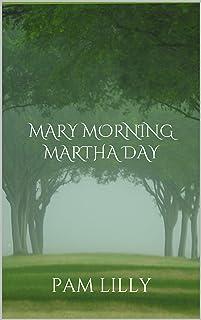Mary Morning Martha Day