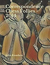 Correspondence Chess Follies - 2014