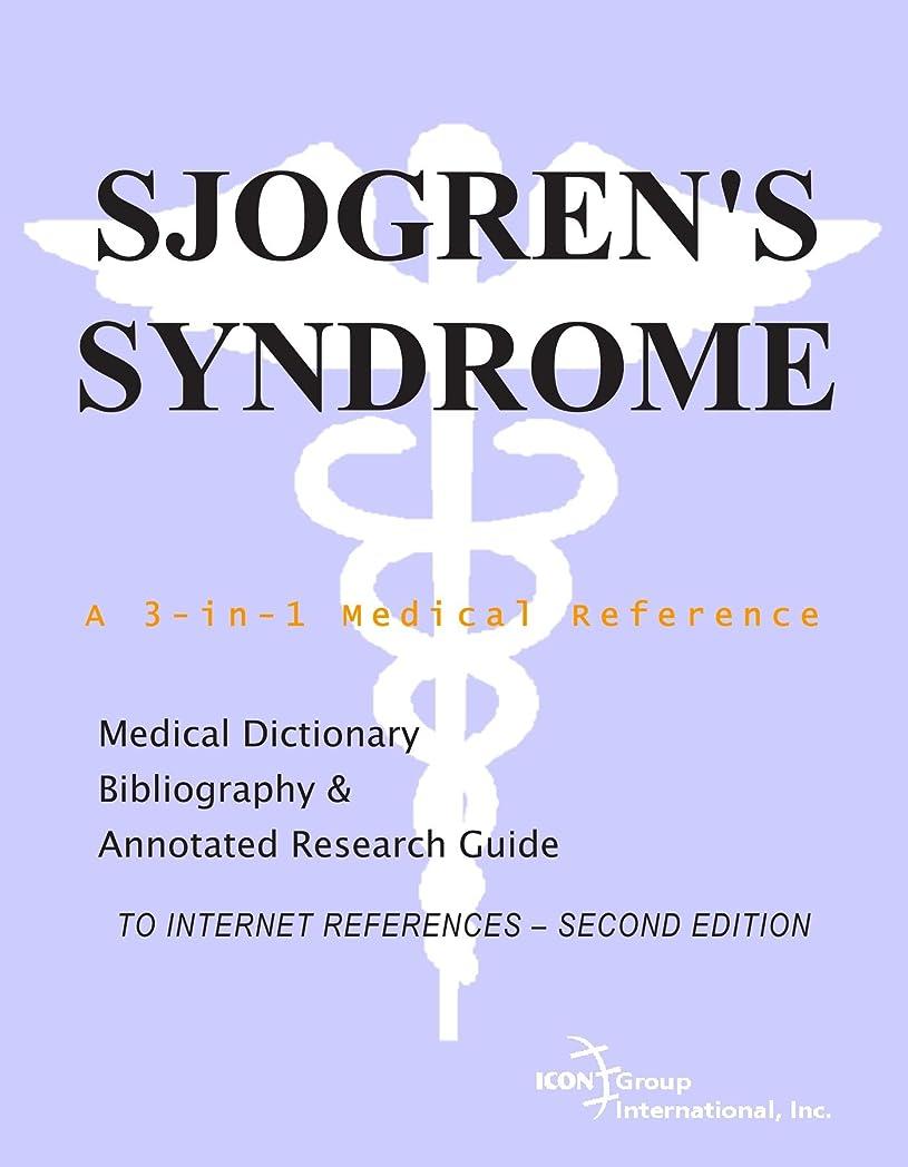 一緒に相談する貪欲Sjogren's Syndrome - A Medical Dictionary, Bibliography, and Annotated Research Guide to Internet References - SECOND EDITION