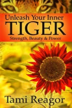 Unleash Your Inner Tiger: Strength, Beauty & Power