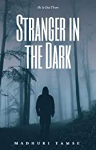 Stranger in the Dark (Short Story): He is Out There
