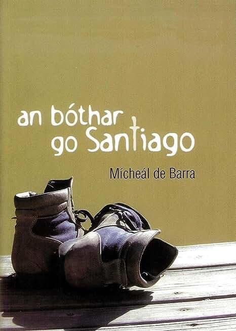 Bothar go Santiago (Irish Edition)