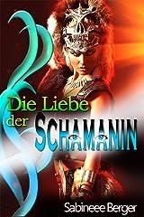 Die Liebe der Schamanin Kindle Ausgabe
