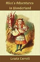 Alice's Adventures in Wonderland: (Illustrated)