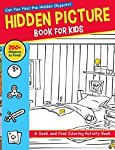 Hidden Picture Book for Kids: A Seek and Find Coloring Activity Book: Can You Find the Hidden Objects Hiding in the Pictures?
