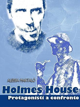 Holmes House: Protagonisti a confronto