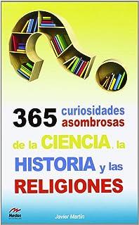 365 Curiosidades Asombrosas De La Ciencicia (Para todos los Públicos)