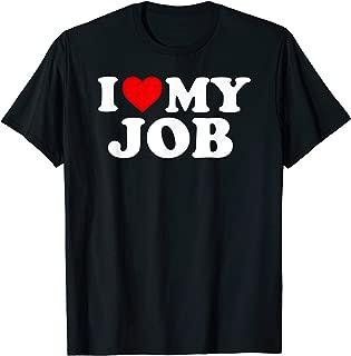 Best i heart my job t-shirt Reviews