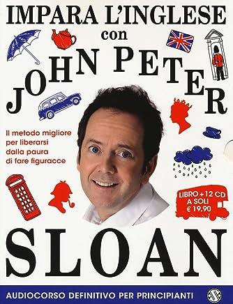 Impara linglese con John Peter Sloan. Audiocorso definitivo per principianti. 12 CD Audio. Con 2 Libro in brossura [Lingua inglese]