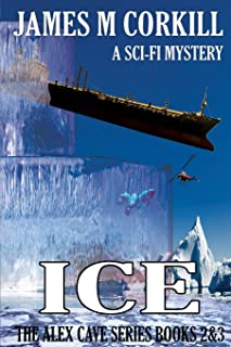 Ice: The Alex Cave Series Books 2&3