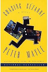Chasing Cezanne: A Novel Kindle Edition