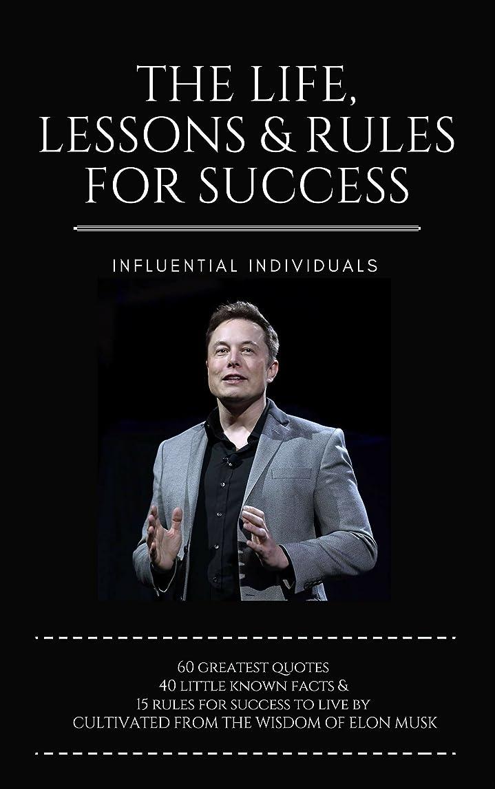 カビ命令的残高Elon Musk: The Life, Lessons & Rules For Success (English Edition)