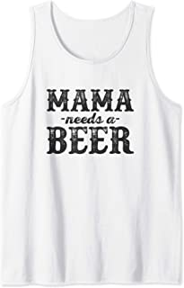 Mama Needs A Beer Funny Mom Gift For Women Tank Top