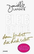 Bleib bei dir - dann findest du dich selbst: Der ehrliche Wegweiser für deine spirituelle Reise (German Edition)