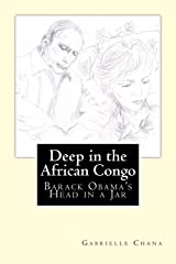 Deep in the African Congo: Barack Obama's Head in a Jar Kindle Edition