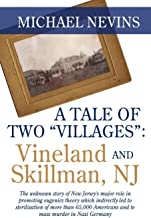 "A TALE OF TWO ""VILLAGES"" : VINELAND AND SKILLMAN, NJ"