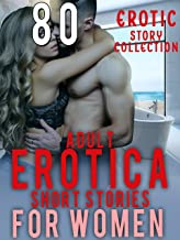 ADULT EROTICA SHORT STORIES FOR WOMEN : 80 EROTIC STORY COLLECTION (English Edition)