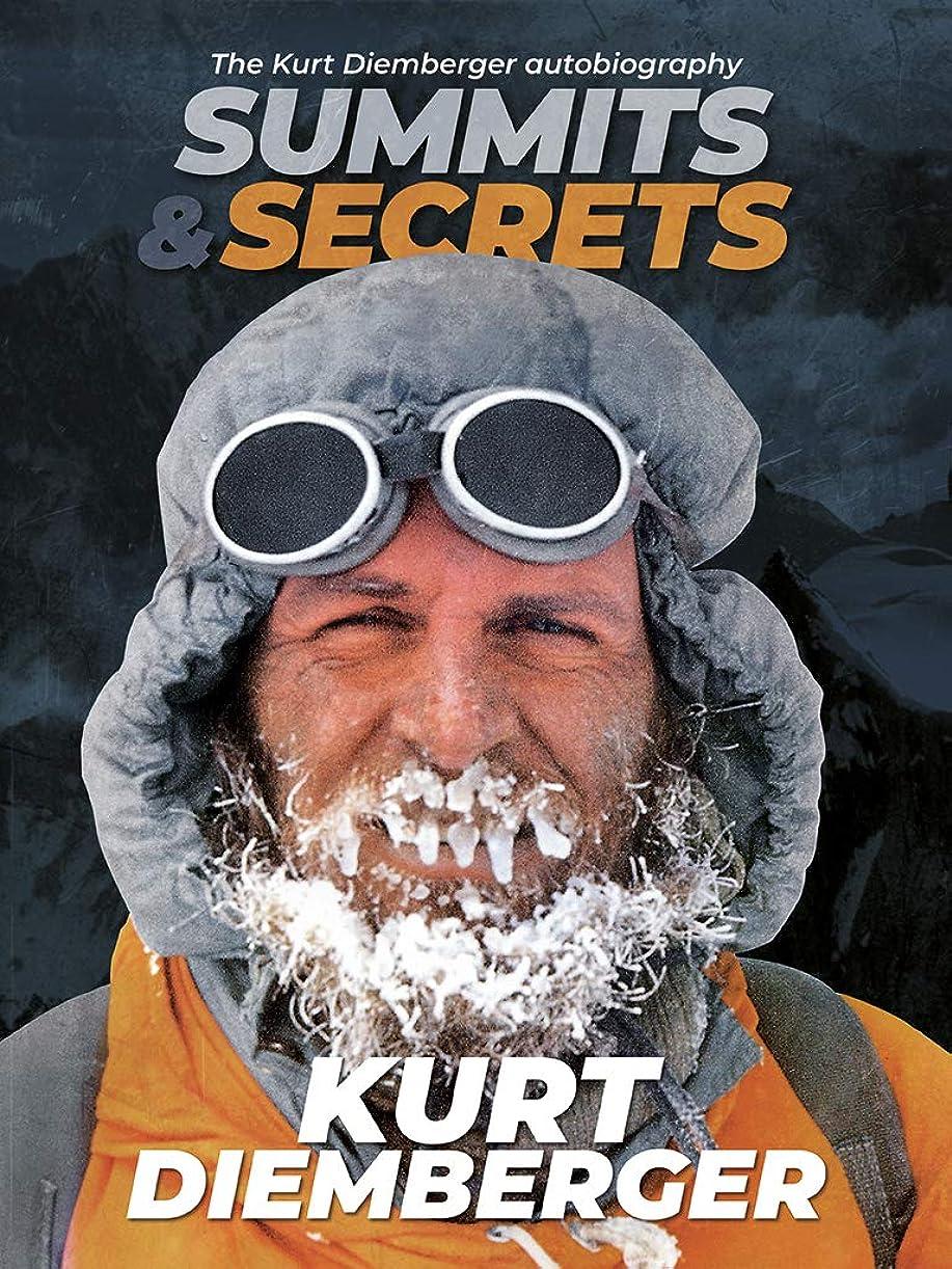 シルクラップ疲労Summits and Secrets: The Kurt Diemberger autobiography (English Edition)