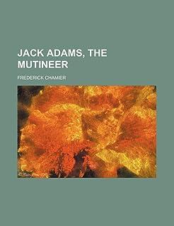 Jack Adams, the Mutineer