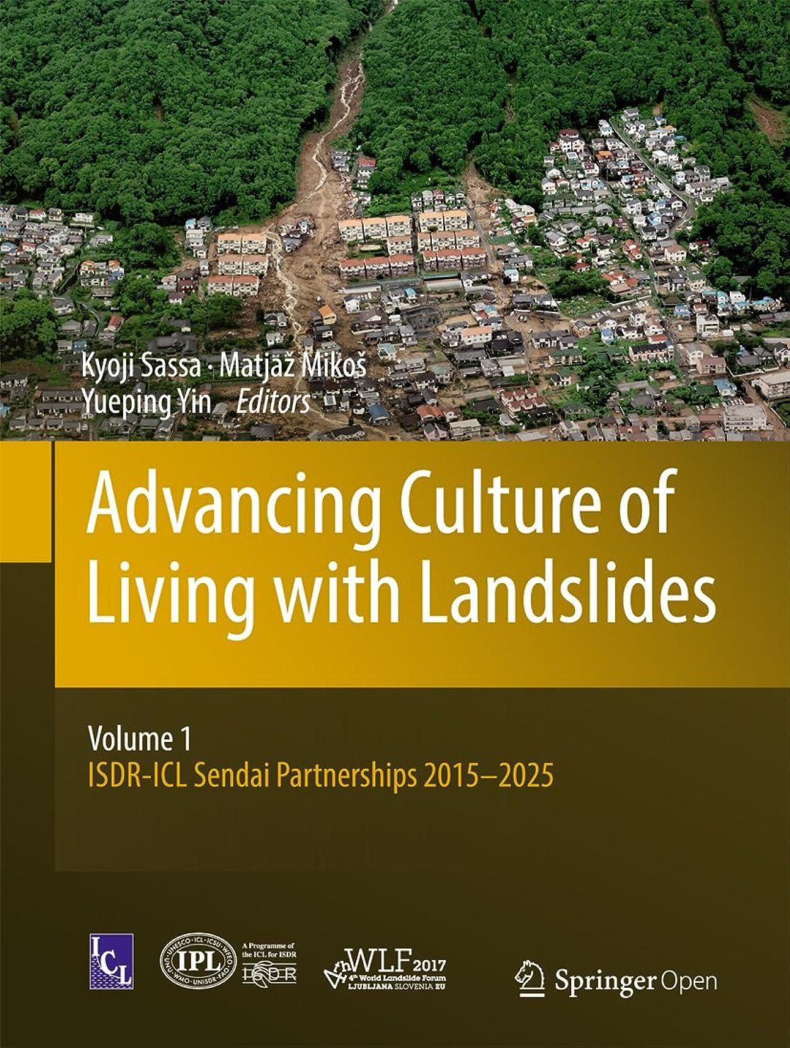 おじいちゃんトランスペアレント違反Advancing Culture of Living with Landslides: Volume 1 ISDR-ICL Sendai Partnerships 2015-2025 (English Edition)