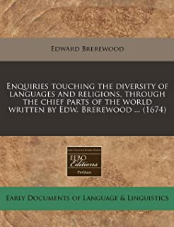 Enquiries Touching the Diversity of Languages and Religions, Through the Chief Parts of the World Written by Edw. Brerewoo...