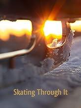 Skating Through It