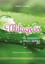 Milagros de Curación y otras cosas (Spanish Edition)