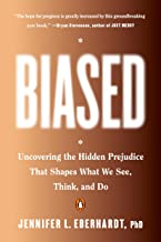 Biased: Uncovering the Hidden Prejudice That Shapes What We See, Think, and Do PDF