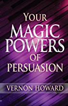 Your Magic Powers of Persuasion