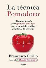 La técnica Pomodoro®: El famoso método para gestionar el tiempo que ha cambiado la vida a 2 millones de personas (Spanish ...