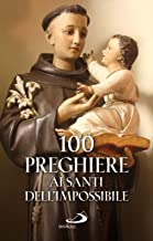 Permalink to 100 preghiere ai santi dell'impossibile PDF