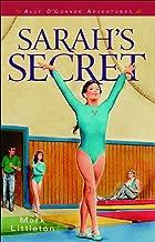 Sarah's Secret (Ally O'Connor Adventures Book #2) (Ally O'Connor Adventures)