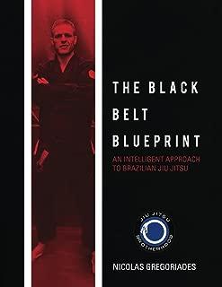 Jiu Jitsu: The Black Belt Blueprint: An Intelligent Approach to Brazilian Jiu Jitsu