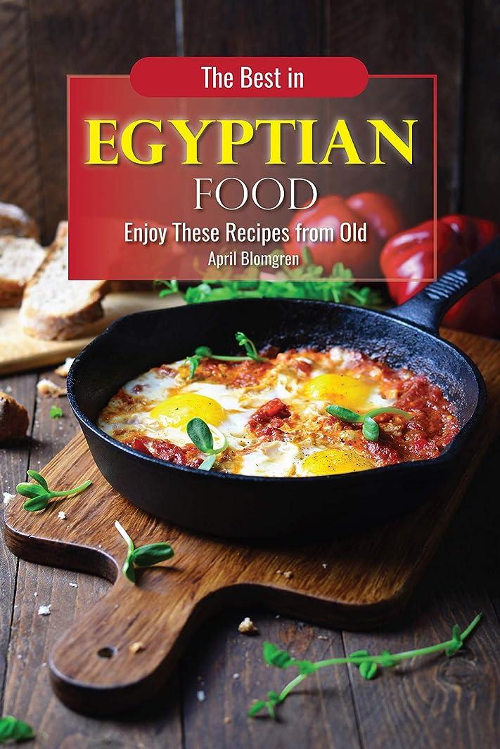 うねる電気的スクリーチThe Best in Egyptian Food: Enjoy These Recipes from Old (English Edition)