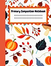 Primary Composition Notebook: fall notebook / fall notebook journal / autumn journal / fall diary / pumpkin notebook / pum...