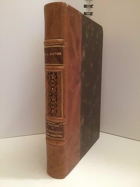 Habitudes et métamorphoses des Insectes par E.-L. BOUVIER -1921