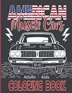 American Muscle Cars Coloring Book: A Collection of Top 50 Classic Cars in The World | Relaxation Coloring Pages for Kids,...
