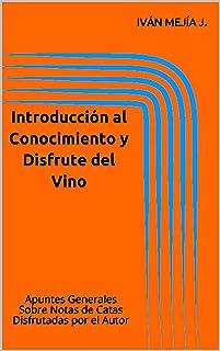Introducción al Conocimiento y Disfrute del Vino: Apuntes