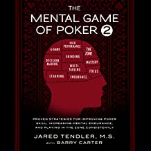 The Mental Game of Poker 2: Proven Strategies for Improving Poker Skill, Increasing Mental Endurance, and Playing in the Z...