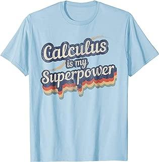 Calculus Is My Superpower T-Shirt Math Teacher Shirt