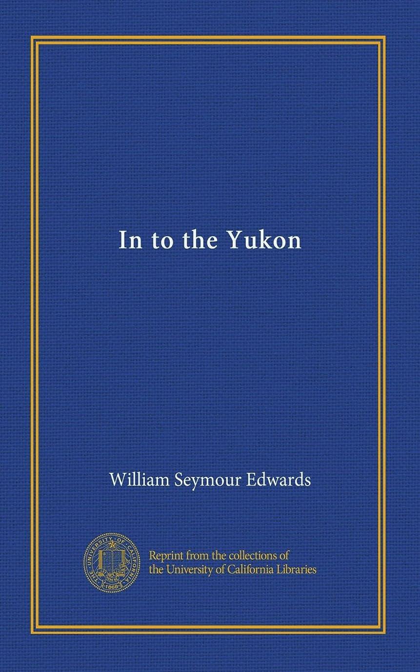 キッチン安定法医学In to the Yukon