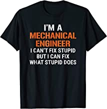 Funny Mechanical Engineer T-shirt I Can't Fix Stupid Tee